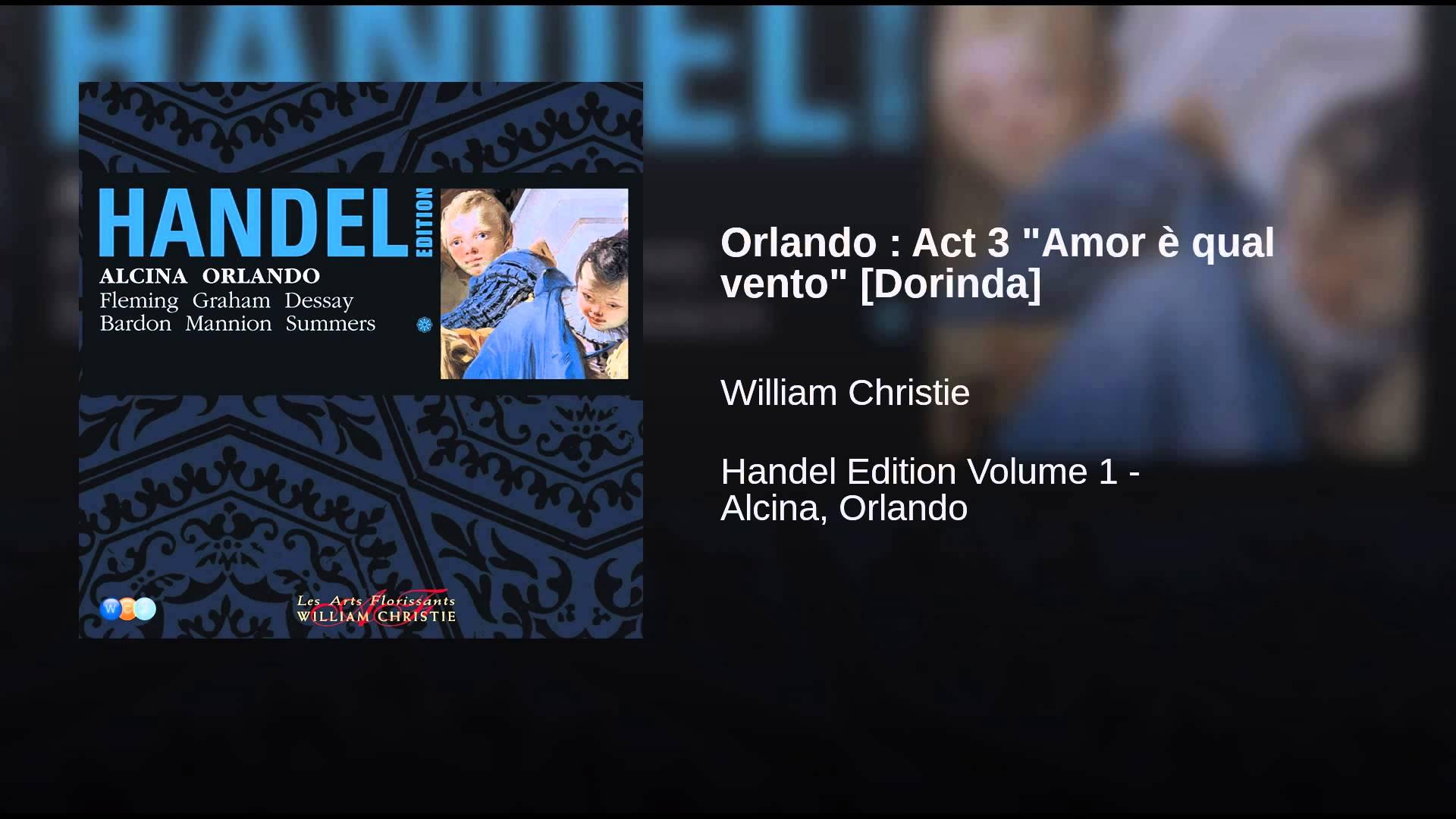 """Handel:  """"Amor e qual vento"""" from Orlando"""