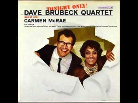 Dave Brubeck Quartet and Carmen McRae: Take Five