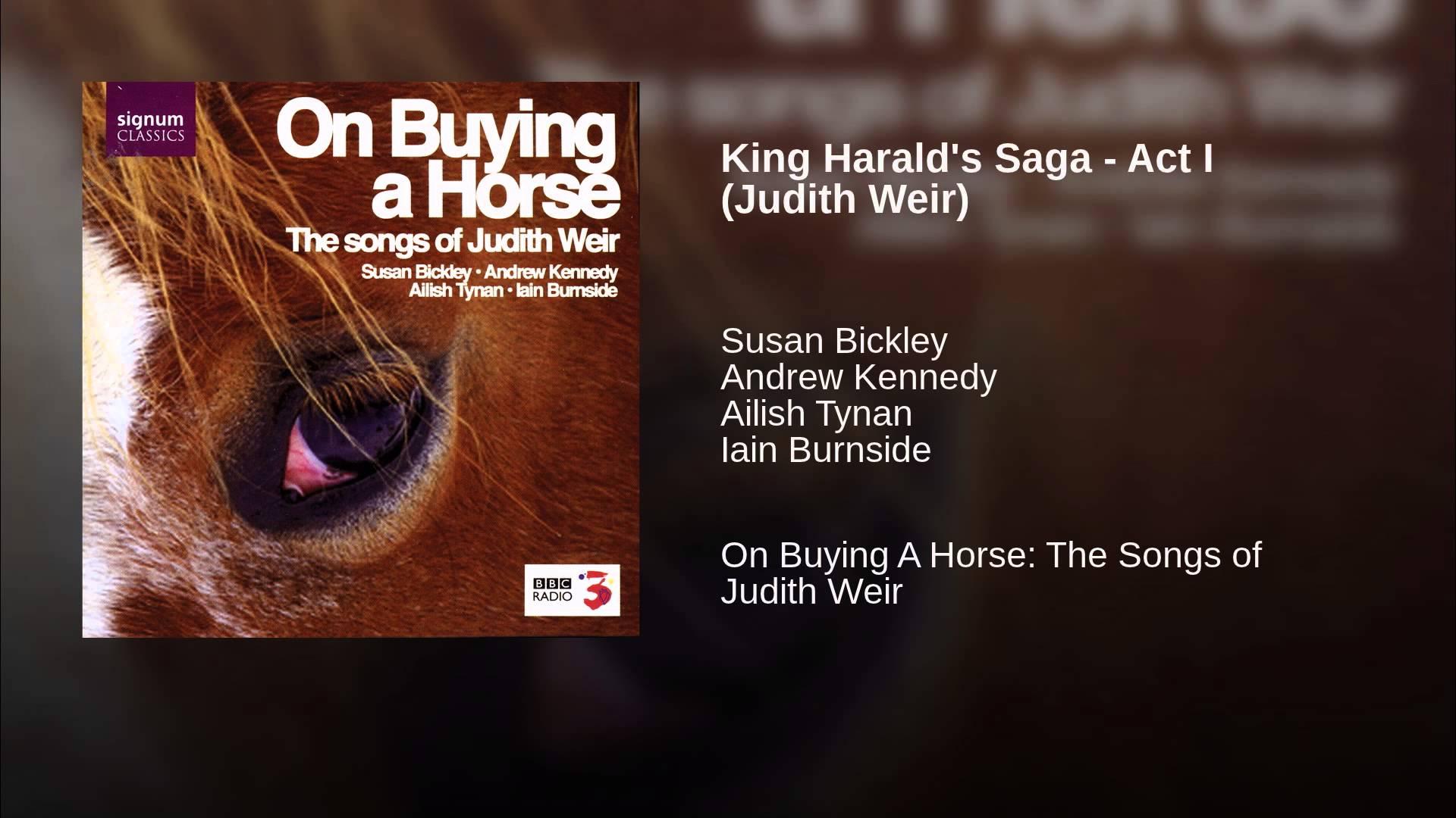 Judith Weir:  King Harald's Saga, Act I