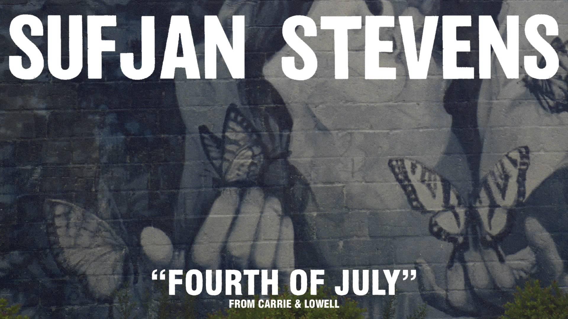 Sufjan Stevens:  Fourth of July