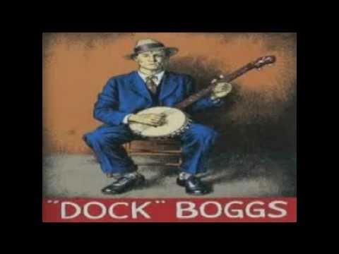 Dock Boggs:  Sugar Baby