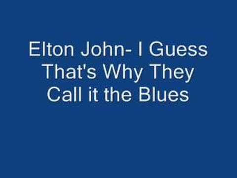 Elton John:  I Guess That's Why They Call It the Blues