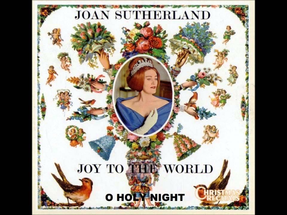 "O hoary nooit (""O Holy Night""), sung by Joan Sutherland"