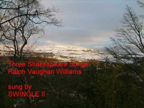 Ralph Vaughan Williams:  Three Shakespeare Songs