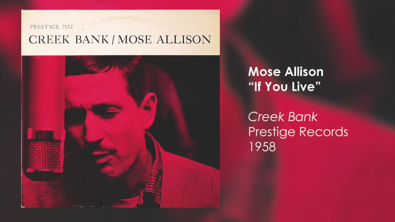 Mose Allison:  If You Live