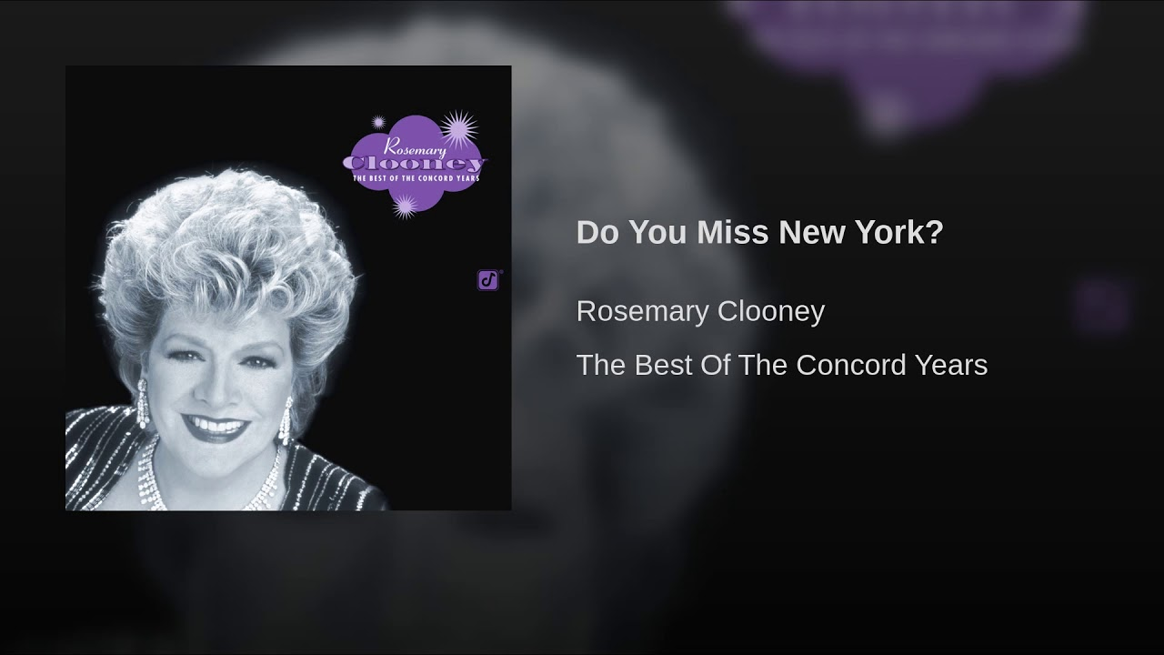 """Rosemary Clooney sings """"Do You Miss New York?"""""""