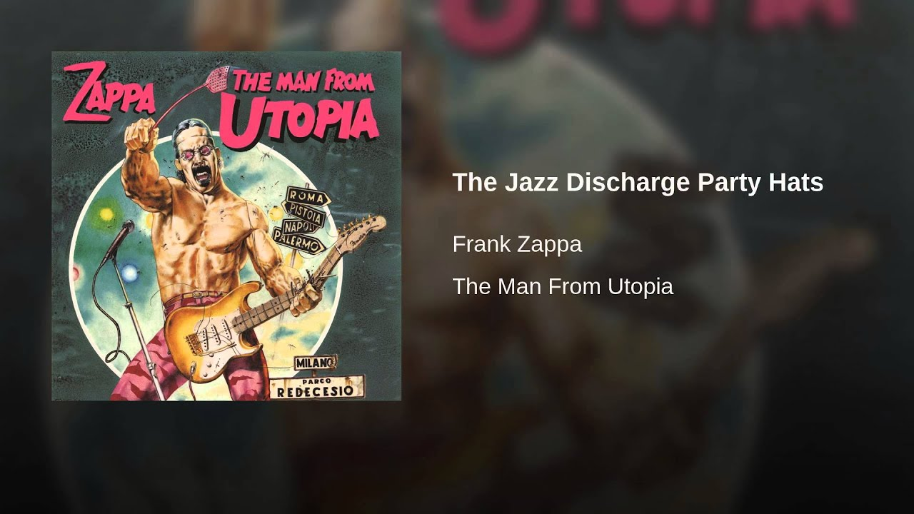 Frank Zappa: The Jazz Discharge Party Hats