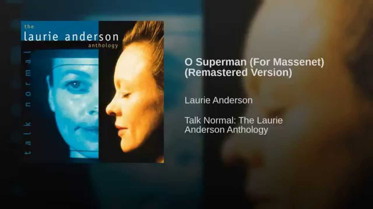 Laurie Anderson:  O Superman