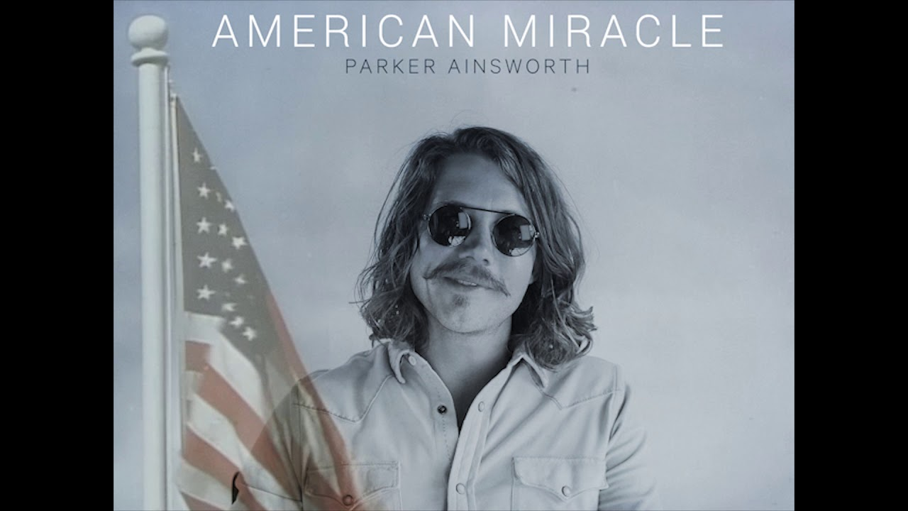 Parker Ainsworth:  American Miracle